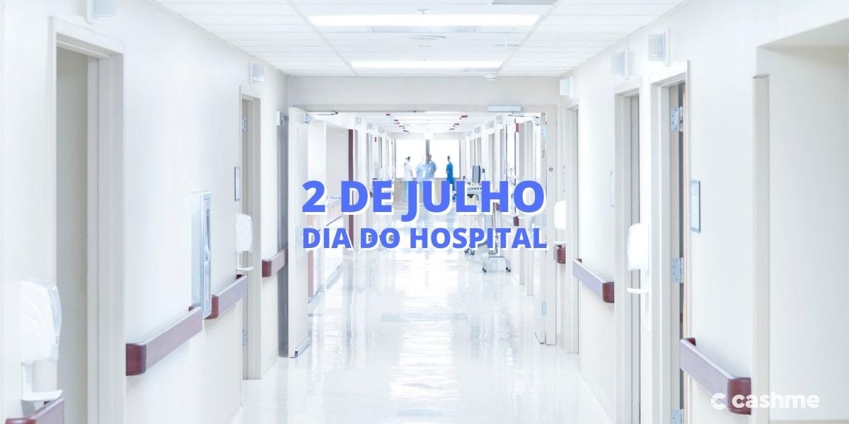Você sabia que 2 de julho é o dia do hospital?