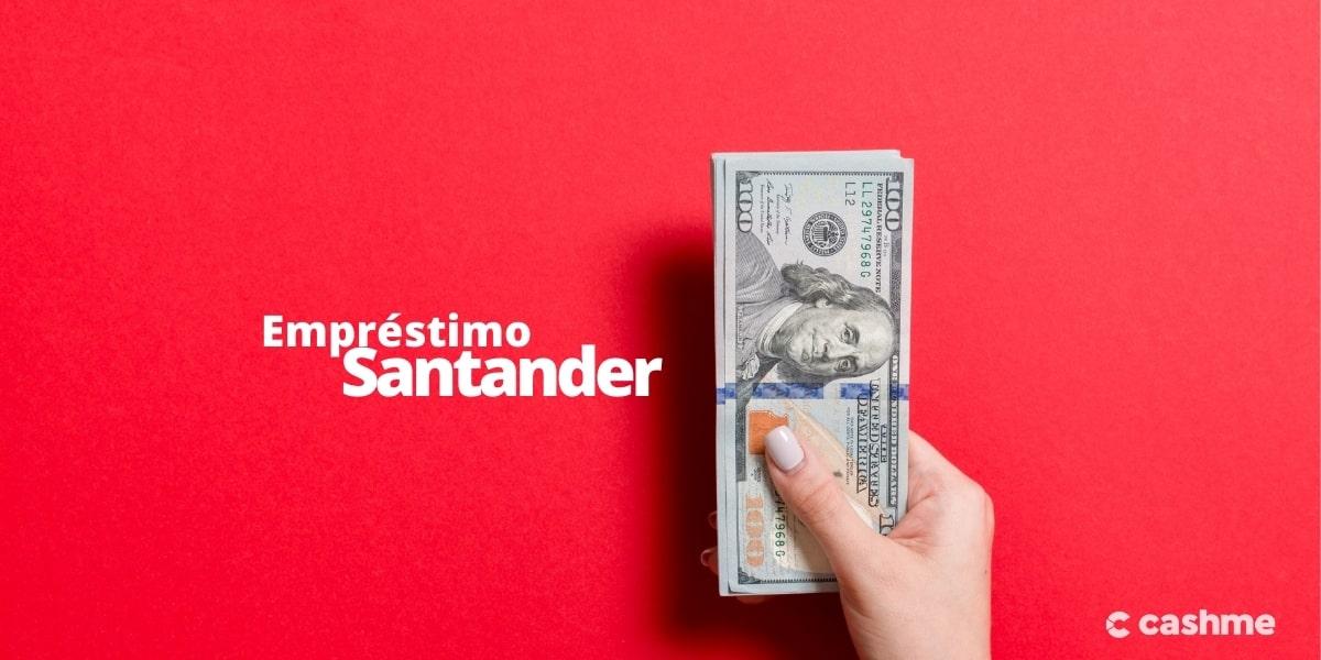 Empréstimo Santander: Conheça as modalidade de Crédito