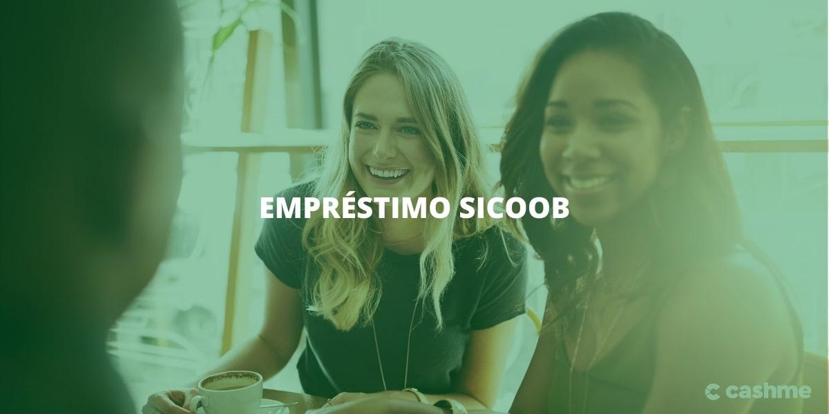 Conheça o Empréstimo Sicoob
