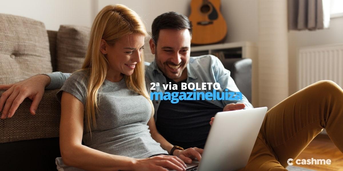 Boleto Magazine Luiza: como solicitar a segunda via