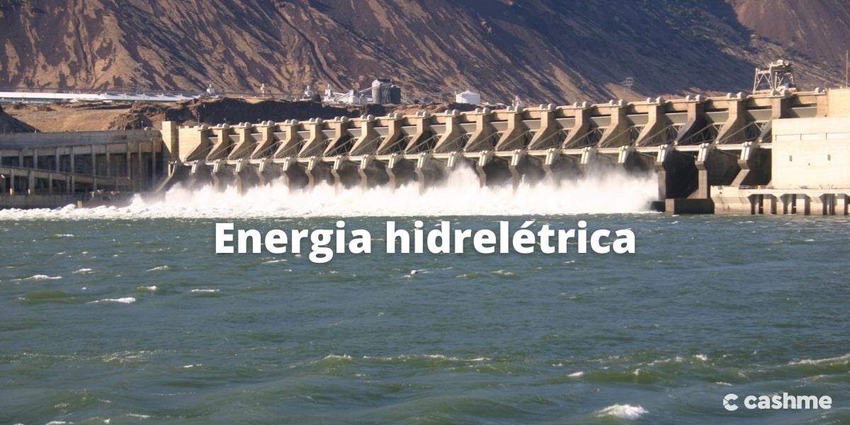 Energia hidrelétrica: saiba o que é e como funciona