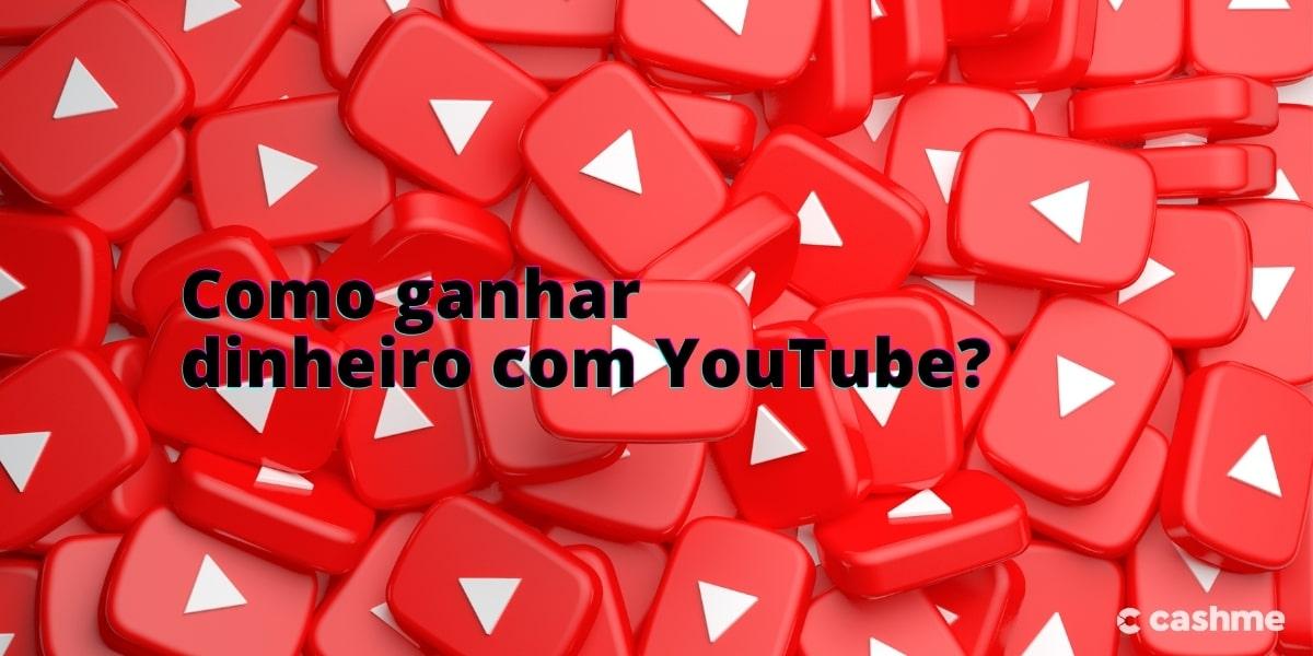 Veja como ganhar dinheiro no YouTube
