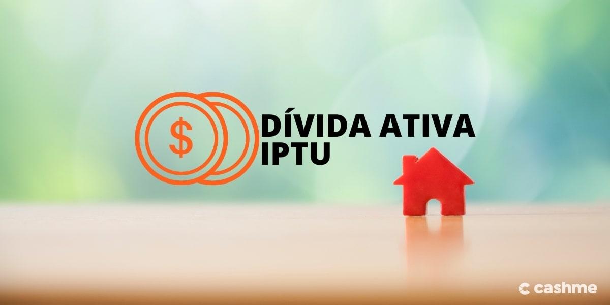 Dívida Ativa IPTU: veja o passo a passo de negociação
