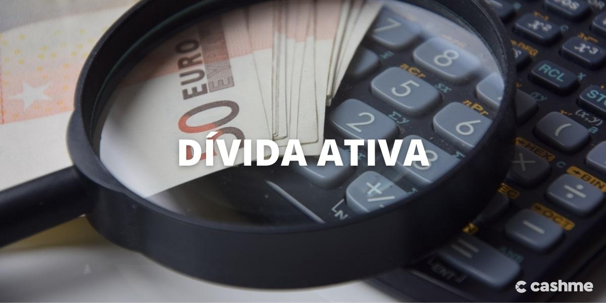 Dívida ativa: o que é? como consultar? e como regularizar