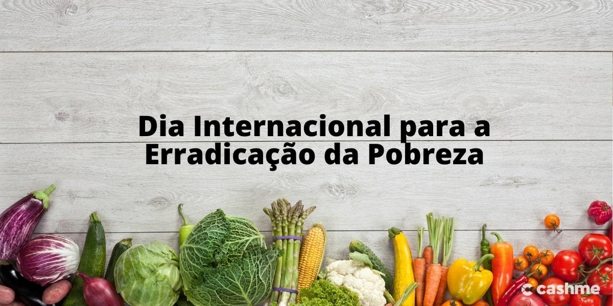 Dia Internacional para a Erradicação da Pobreza: saiba o que significa e sua origem
